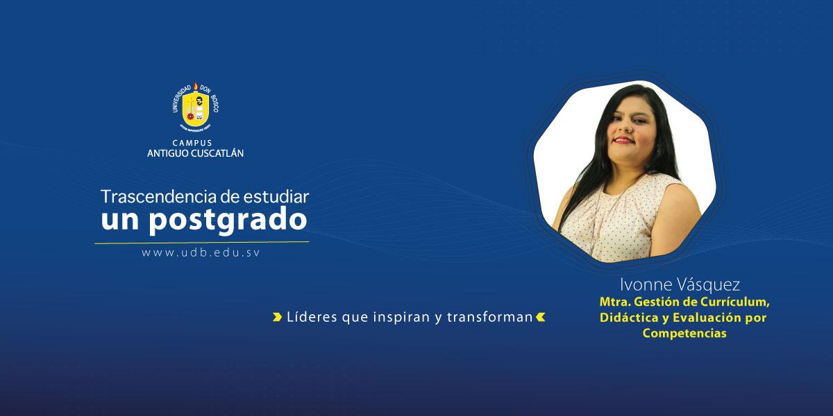 Ivonne Vásquez: Quiero brindar una mejor experiencia de aprendizaje a la niñez, adolescencia y juventud de nuestro país